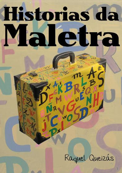 Historias da Maletra contacontos de Raquel Queizás